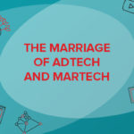 The One Where Adtech and Martech Get Married